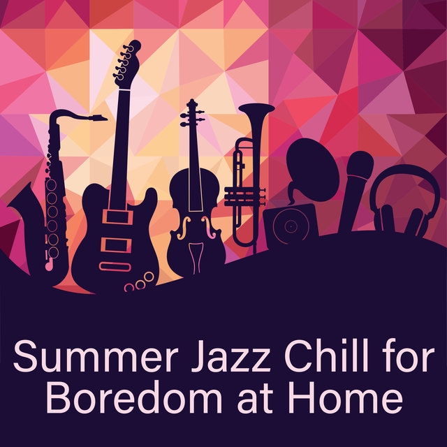 Summer Jazz Chill for Boredom at Home
