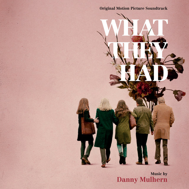 What They Had (Original Motion Picture Soundtrack)