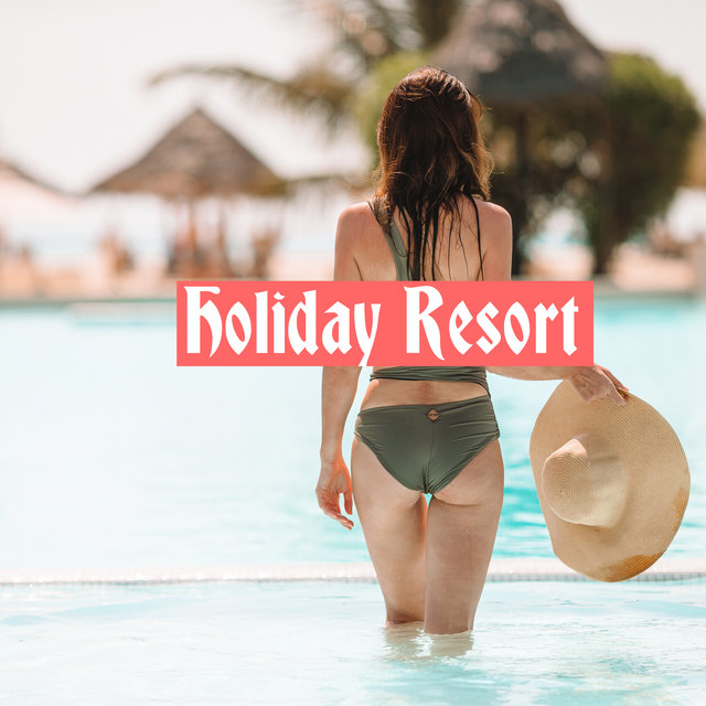 Holiday Resort: Ibiza's Greatest Chillout Music 2020