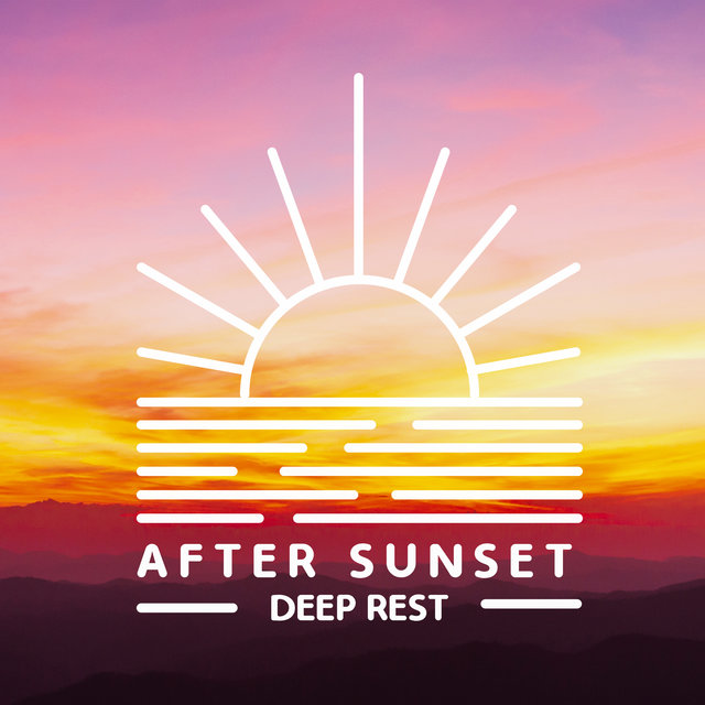 After Sunset Deep Rest