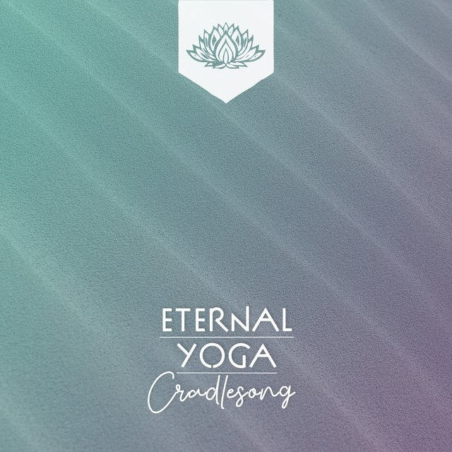 Eternal Yoga Cradlesong