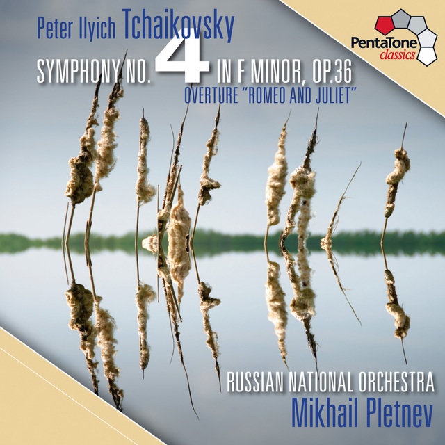 Tchaikovsky: Symphony No. 4 - Romeo and Juliet Fantasy Overture