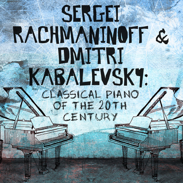 Sergei Rachmaninoff & Dmitri Kabalevsky: Classical Piano of the 20th Century