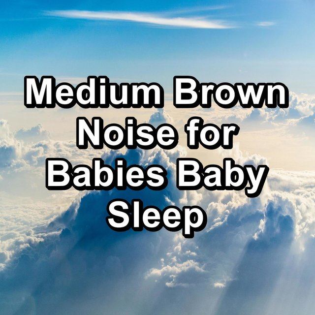 Medium Brown Noise for Babies Baby Sleep