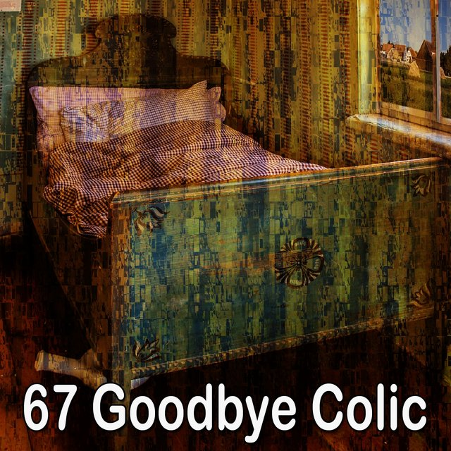 67 Goodbye Colic