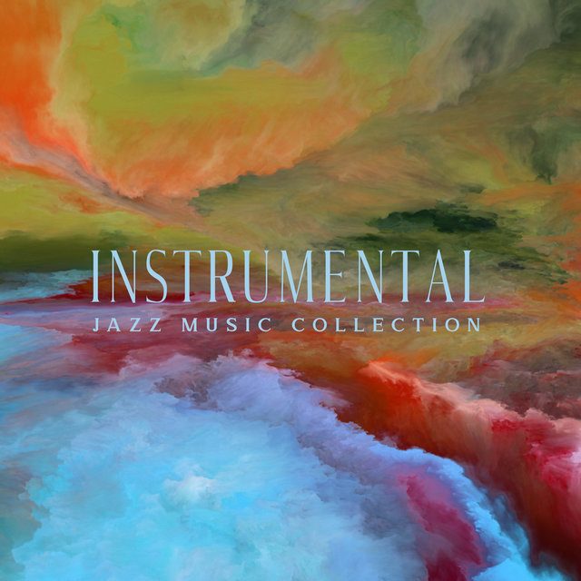 Instrumental Jazz Music Collection (Cool Jazz Vibes, Spring & Summer Time)