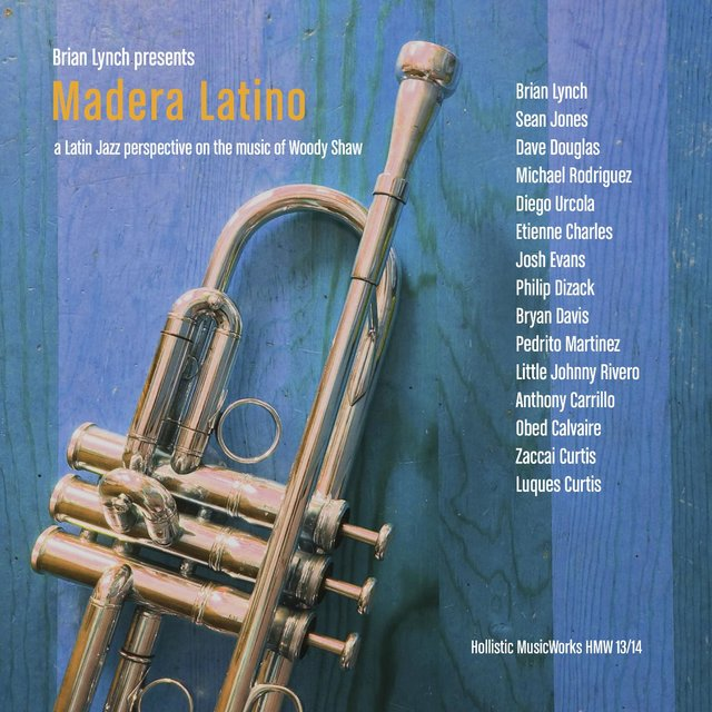 Madera Latino: A Latin Jazz Interpretation on the Music of Woody Shaw