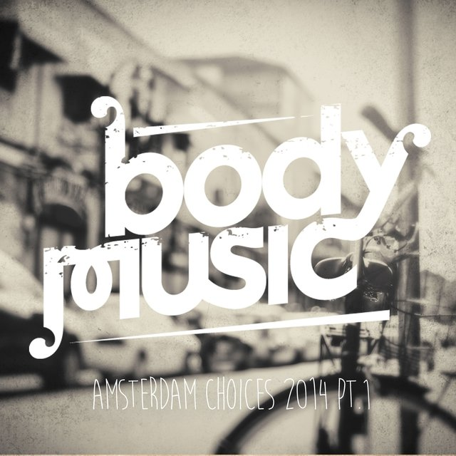 Body Music - Amsterdam Choices 2014, Pt. 1