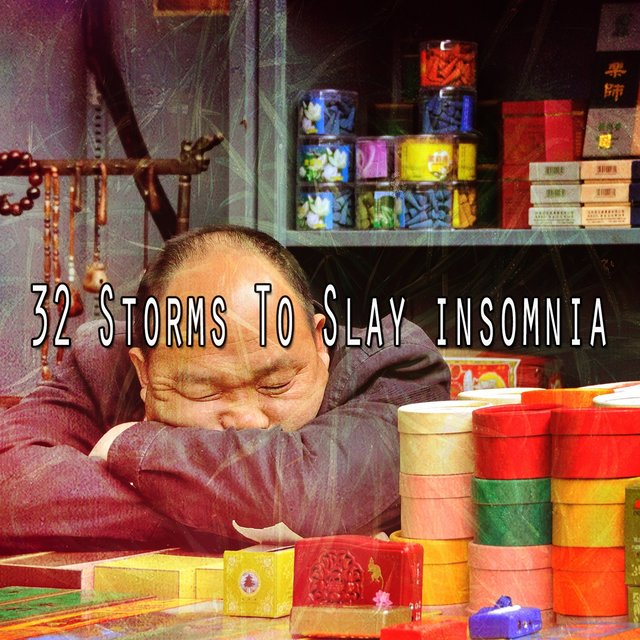 32 Storms to Slay Insomnia