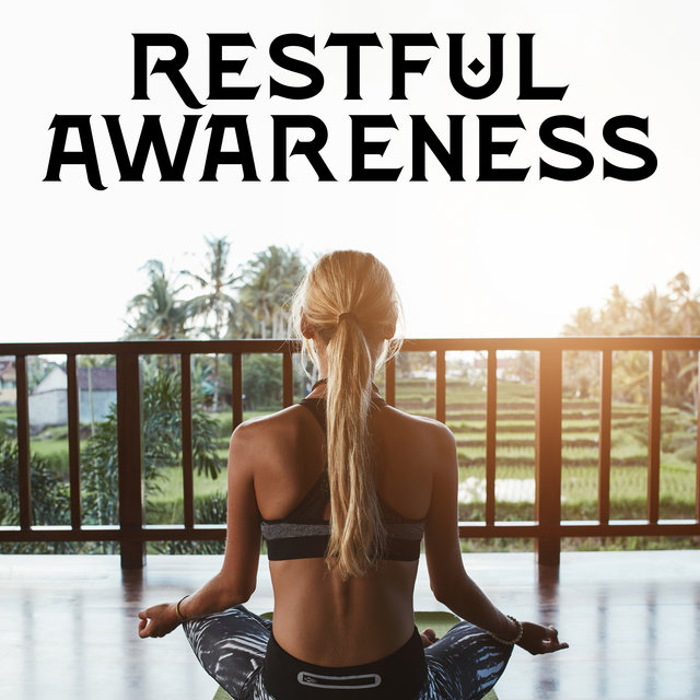 Restful Awareness - New Age Songs Perfect for Deep Meditation, Regain Vitality and Creativity, Ambient Healing Therapy, Astral Projection, Self Hypnosis