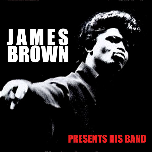 James Brown Presents His Band