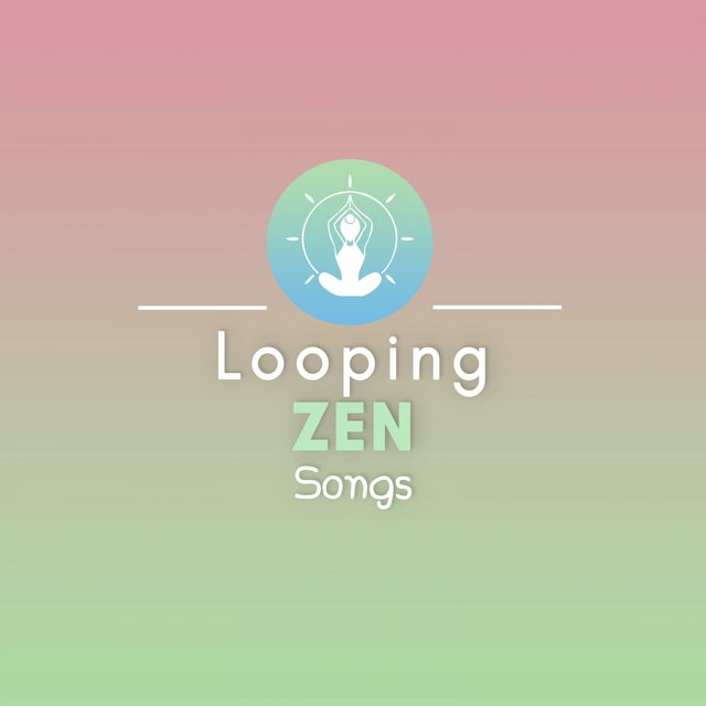 Looping Zen Songs