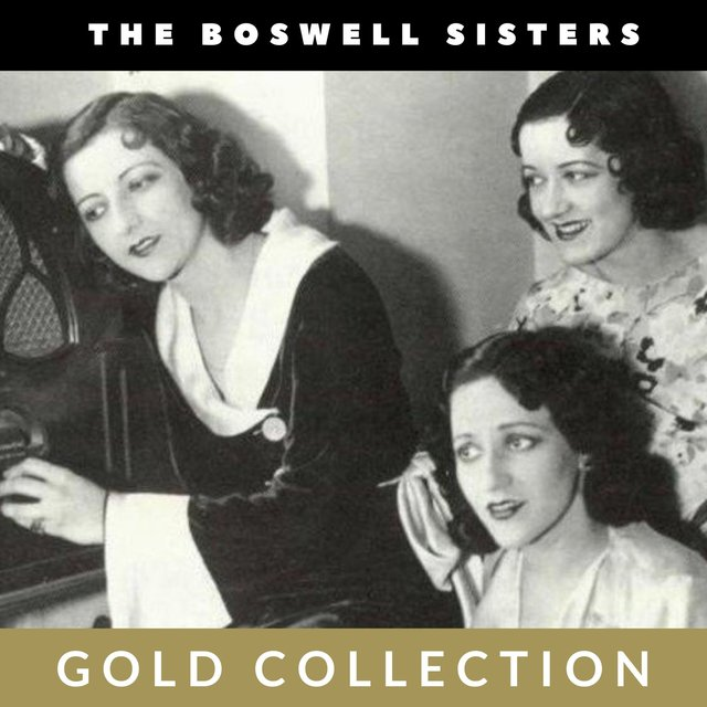 The Boswell Sisters - Gold Collection