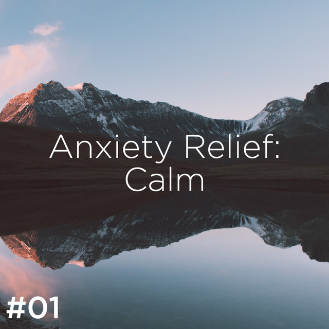 #01 Anxiety Relief: Calm