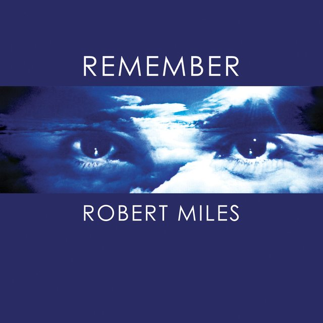 Remember Robert Miles