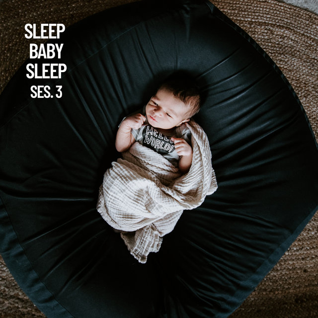 Sleep Baby Sleep, Baby Sleep Music Session 4
