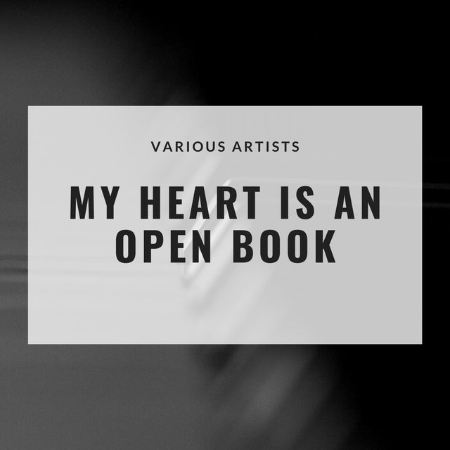 My Heart Is an Open Book
