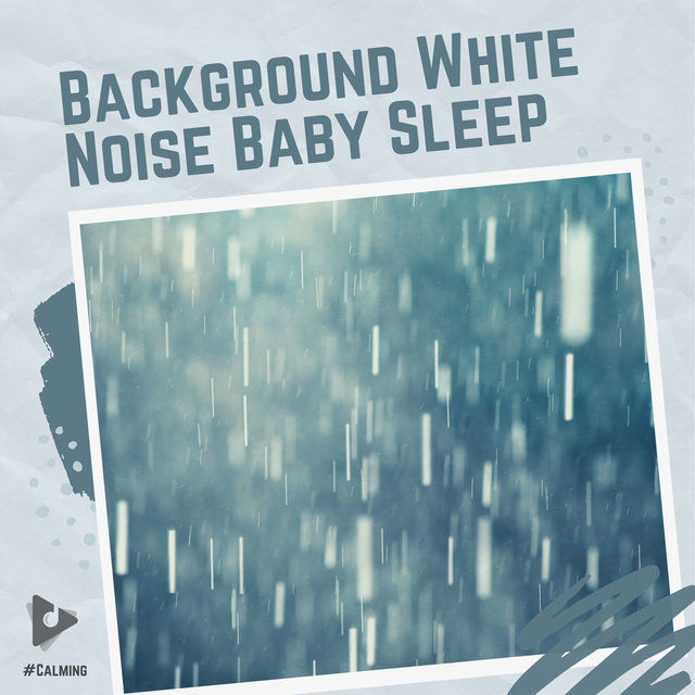 Background White Noise Baby Sleep