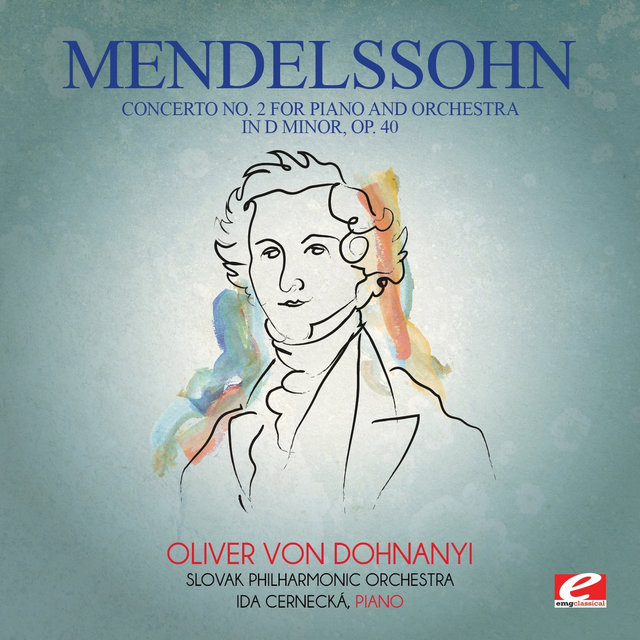 Mendelssohn: Concerto No. 2 for Piano and Orchestra in D Minor, Op. 40 (Digitally Remastered)