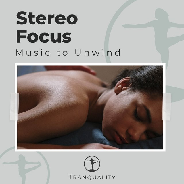 Stereo Focus Music to Unwind