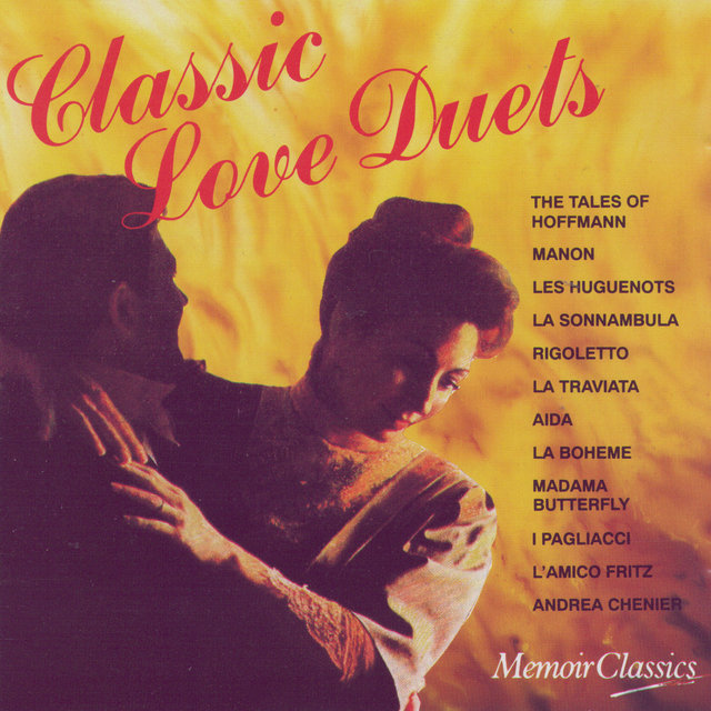 Classic Love Duets: Music from the Operas of Verdi, Offenbach, Massenet, Meyerbeer, Bellini, Puccini, Leoncavallo, Mascagni and Giordano