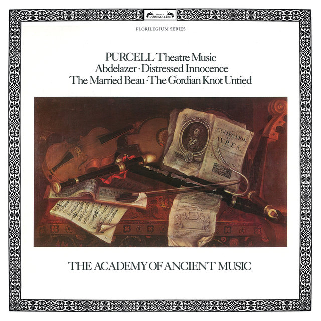 Purcell: Theatre Music - Abdelazer; Distressed Innocence; The Married Beau; The Gordion Knot Untied
