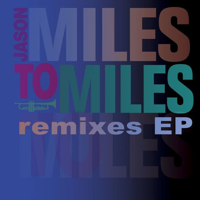 Miles To Miles Remixes