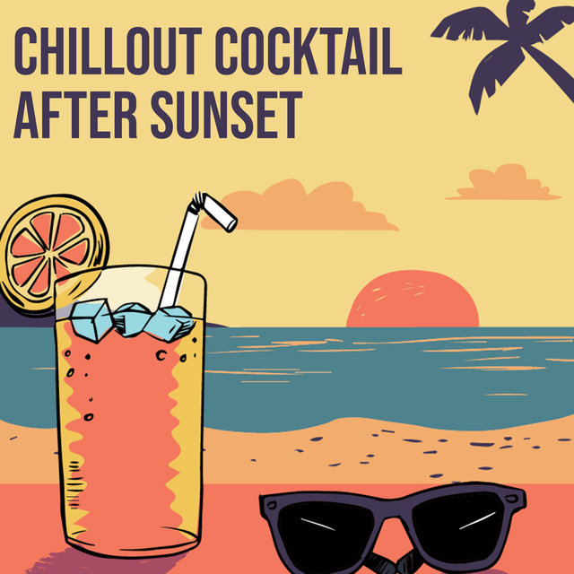 Chillout Cocktail After Sunset – 15 Best Beach Party Tunes for Summer 2020, Tropical House, Under the Palms, Elevative Dance, Ambient Light