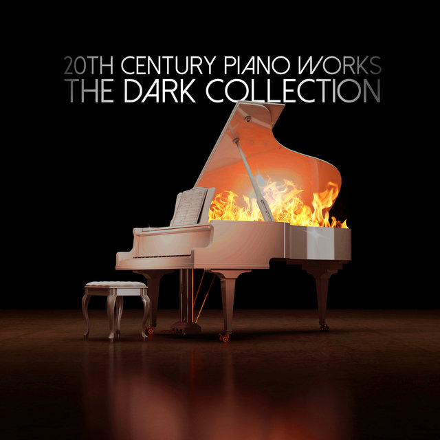 20th Century Piano Works: The Dark Collection