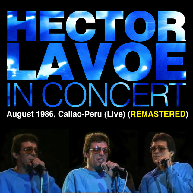 Héctor Lavoe In Concert, August 1986, Callao, Peru (Live) [Remastered]