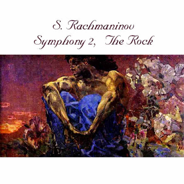 Rachmaninoff: Symphony No. 2 in E Minor, Op. 27 & The Rock, Op. 7