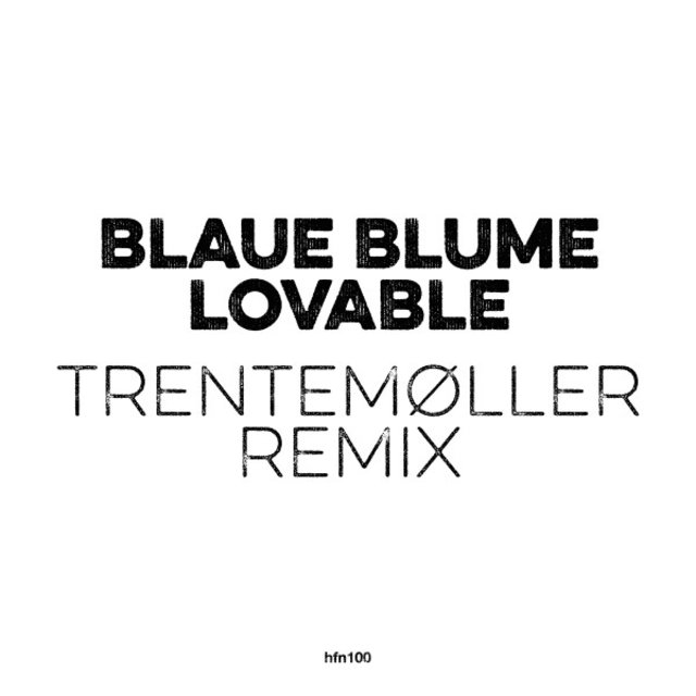 Lovable (Trentemøller Remix)