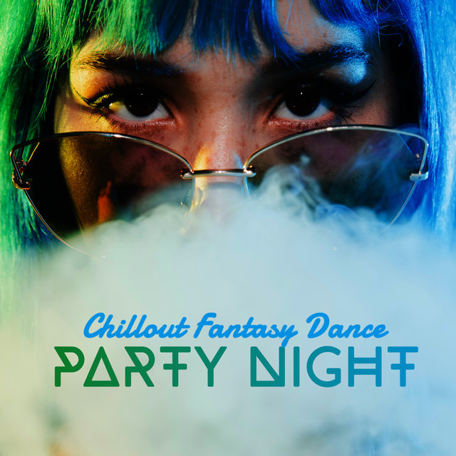 Chillout Fantasy Dance Party Night 2020