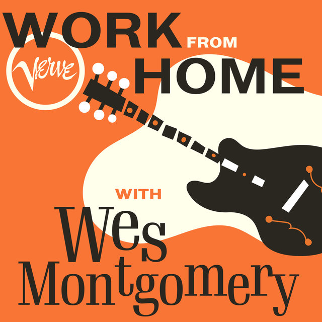 Work From Home with Wes Montgomery