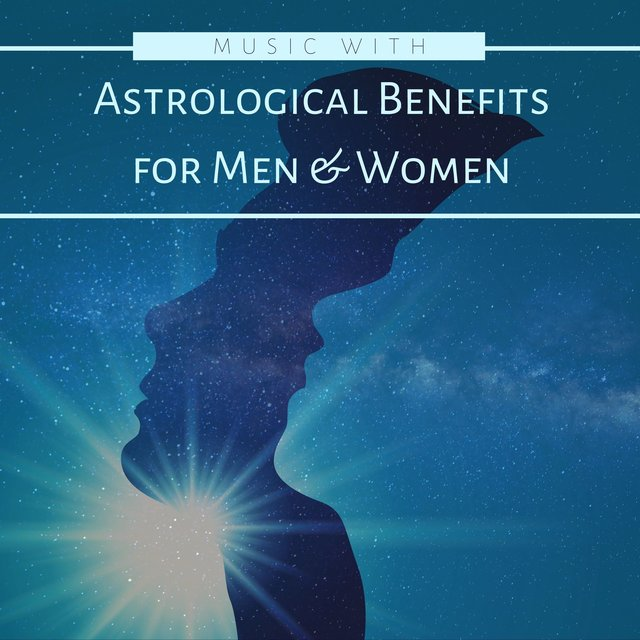 Music with Astrological Benefits for Men & Women
