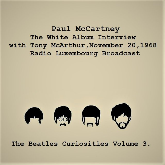 The White Album Interview with Tony McArthur, November 20, 1968, Radio Luxembourg Interview - The Beatles Curiosities Volume 3 (Remastered)