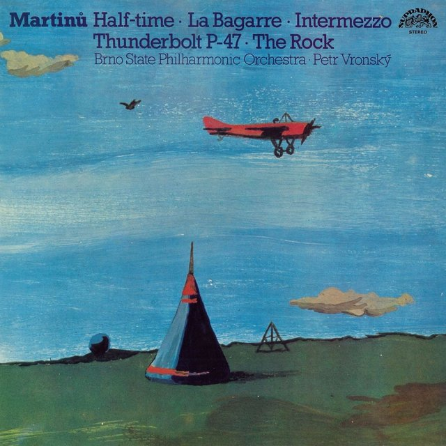 Martinů: Half-time, La bagarre, Intermezzo, Thunderbolt P-47, The Rock