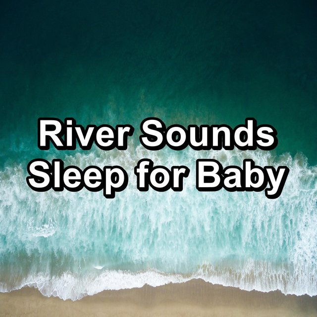 River Sounds Sleep for Baby