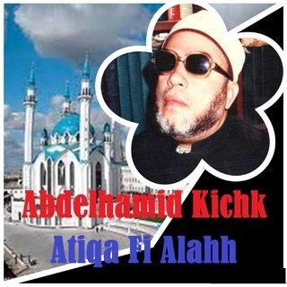 Abdelhamid Kichk Atiqa Fi Alahh