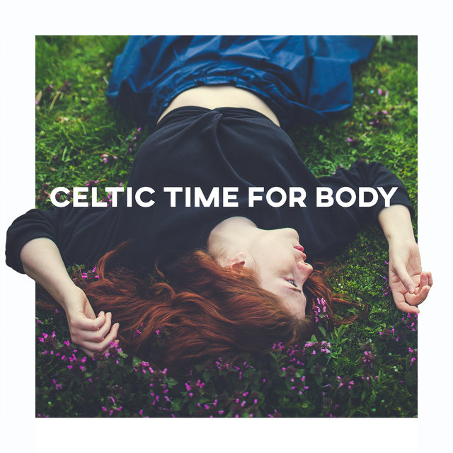 Celtic Time for Body (Inner Harmony & Stress Free)