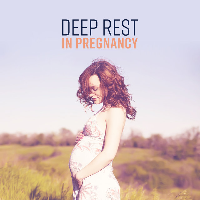 Deep Rest in Pregnancy: Fetal Development, Moment to Breath, Waiting for the Child, Slow Meditation