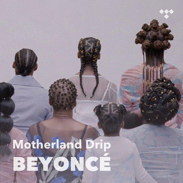 Cover art for album Beyoncé: Motherland Drip by Beyoncé