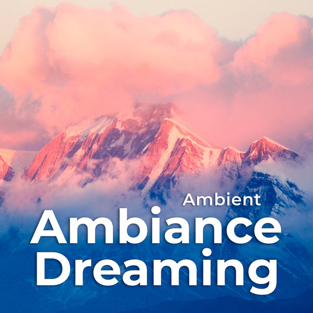 Ambiance Dreaming