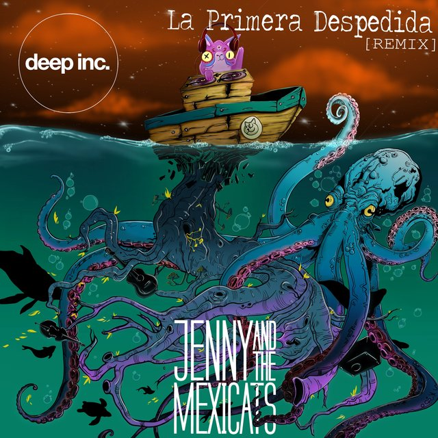 La Primera Despedida - The Deep Inc. Remix EP