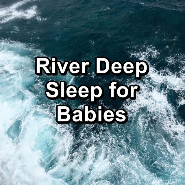 River Deep Sleep for Babies