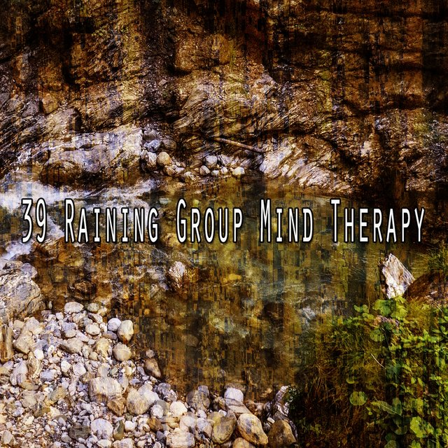 39 Raining Group Mind Therapy
