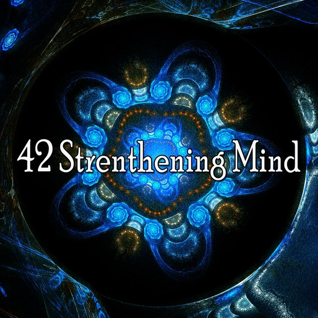 42 Strenthening Mind