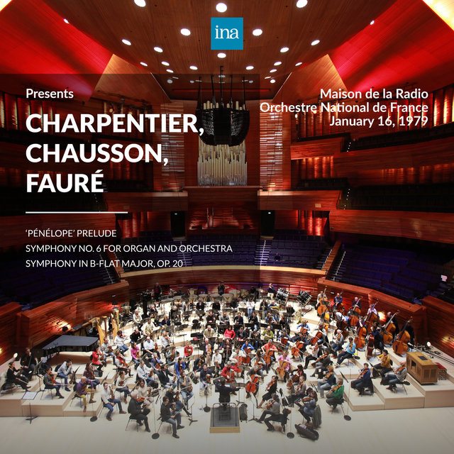 INA Presents: Charpentier, Chausson, Fauré by Orchestre National de France at the Maison de la Radio