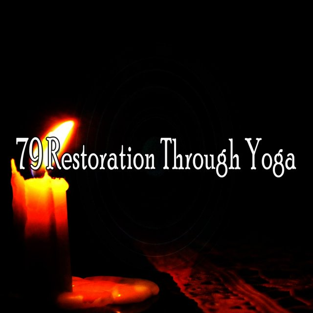 79 Restoration Through Yoga