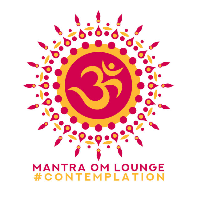 Mantra Om Lounge: #Contemplation